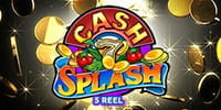 Cash Splash 5 Reel Spielautomat